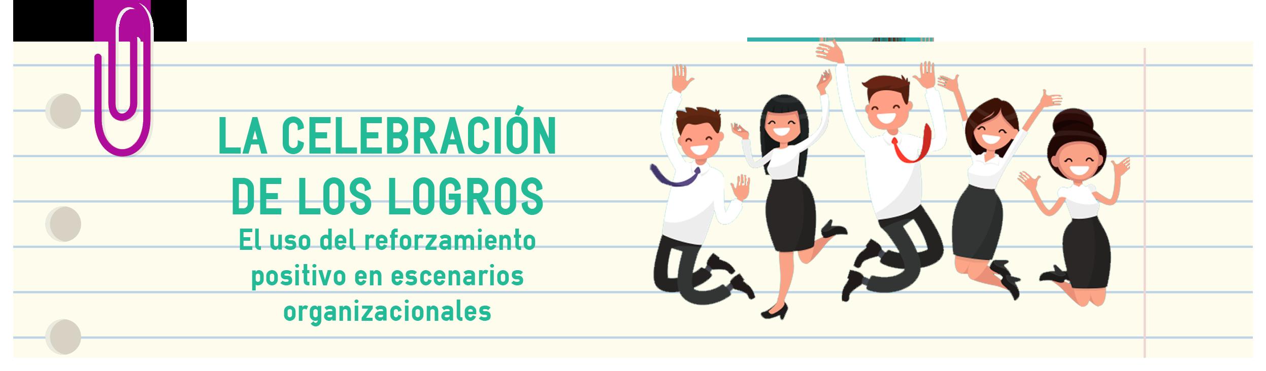 celebrar_logros_el_reforzamiento_positivo_en_la_empresa.png