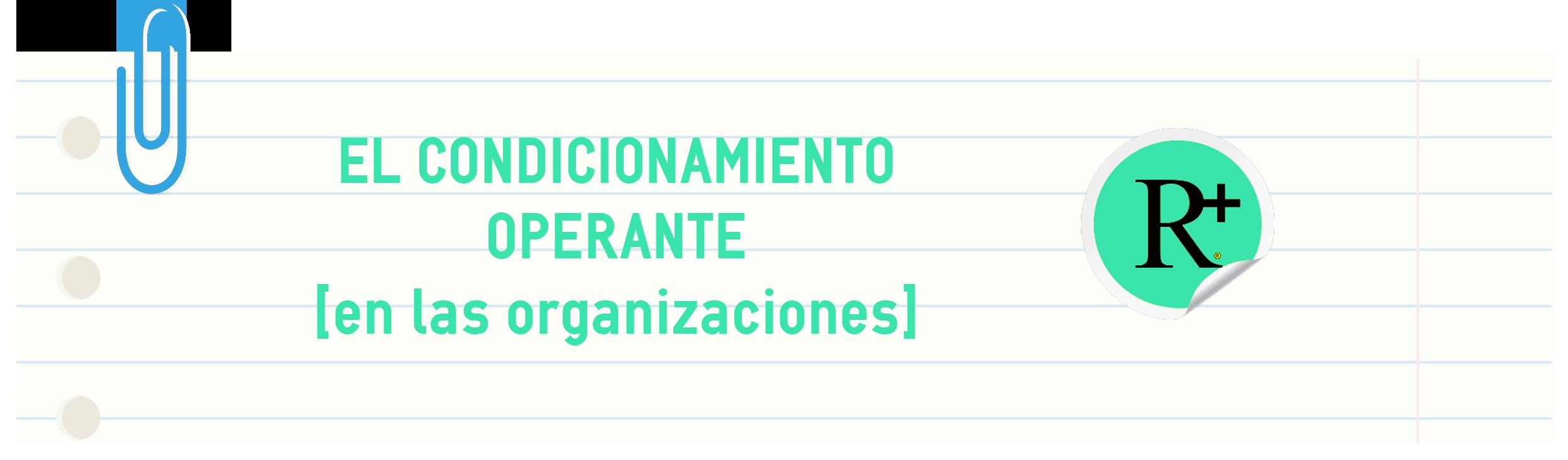 condicionamiento_operante_organizaciones.png
